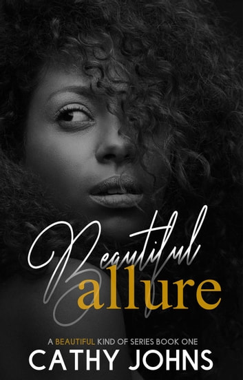 Beautiful Allure - A Beautiful kind of Series, #1 ebook by Cathy Johns