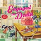 Engaged in Death audiobook by Stephanie Blackmoore