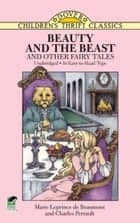 Beauty and the Beast and Other Fairy Tales ebook by Charles Perrault, Marie Leprince de Beaumont