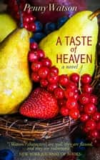 A Taste of Heaven ebook by Penny Watson