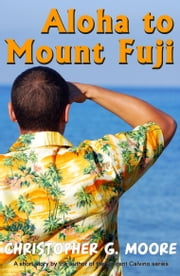Aloha to Mount Fuji ebook by Christopher G. Moore