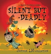 Silent But Deadly - A Lio Collection ebook by Mark Tatulli