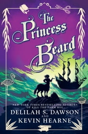 The Princess Beard - The Tales of Pell ebook by Kevin Hearne, Delilah S. Dawson
