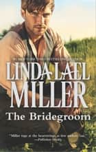 The Bridegroom ebook by Linda Lael Miller