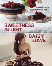 Sweetness and Light ebook by Daisy Lowe