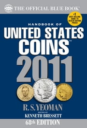 The Official Blue Book: Handbook of United States Coins: Handbook of United States Coins ebook by R. S. Yeoman,Kenneth Bressett
