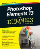 Photoshop Elements 13 For Dummies 電子書 by Barbara Obermeier, Ted Padova