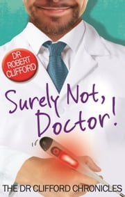 Surely Not, Doctor! ebook by Robert Clifford