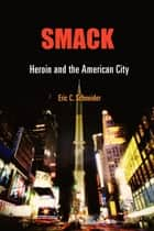 Smack ebook by Eric C. Schneider