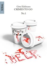 Crimes to go #1 ebook by Gitta Edelmann