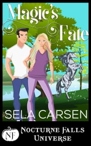 Magic's Fate - A Nocturne Falls Universe Story ebook by Sela Carsen