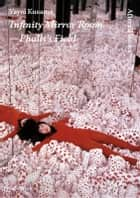 Yayoi Kusama - Infinity Mirror Room - Phallis Field ebook by Jo Applin