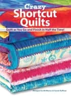 Crazy Shortcut Quilts ebook by Marguerita Mcmanus,Sarah Raffuse