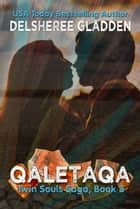 Qaletaqa ebook by DelSheree Gladden