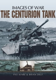 The Centurion Tank ebook by Pat  Ware,Brian Delf