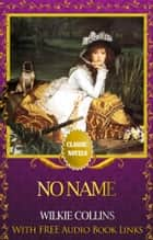 NO NAME Popular Classic Literature ebook by Wilkie Collins