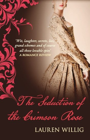 The Seduction of the Crimson Rose ebook by Lauren Willig