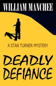 Deadly Defiance, A Stan Turner Mystery #10 ebook by Kobo.Web.Store.Products.Fields.ContributorFieldViewModel