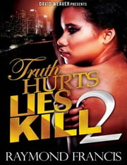 Truth Hurts, Lies Kill 2