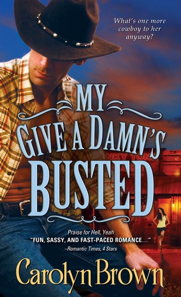 My Give a Damn's Busted ebook by Carolyn Brown