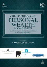 The Handbook of Personal Wealth Management - How to Ensure Maximum Investment Returns with Security ebook by Jonathan Reuvid