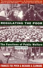 Regulating the Poor ebook by Frances Fox Piven,Richard Cloward