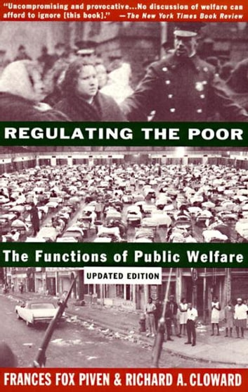 Regulating the Poor - The Functions of Public Welfare ebook by Frances Fox Piven,Richard Cloward