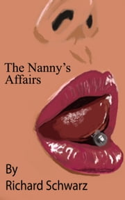 The Nanny's Affairs ebook by Richard Schwarz