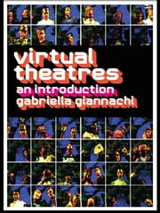 Virtual Theatres - An Introduction ebook by Gabriella Giannachi