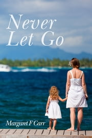 Never Let Go ebook by Margaret F Carr