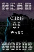 Head of Words ebook by Chris Ward