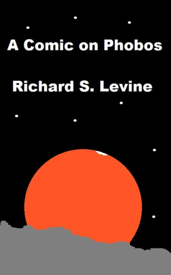 A Comic on Phobos ebook by Richard S. Levine