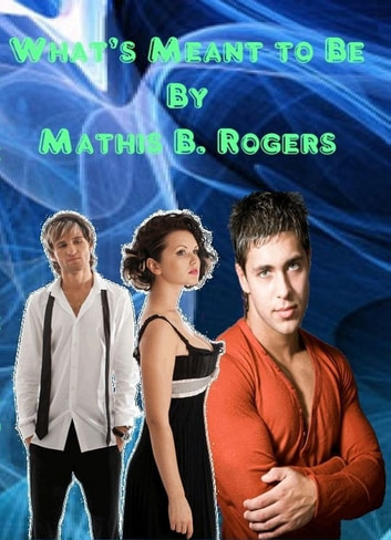 What's Meant to Be ebook by Mathis B. Rogers