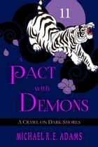 A Pact with Demons (Story #11): A Crawl on Dark Shores ebook by Michael R.E. Adams