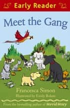 Meet the Gang ebook by Francesca Simon, Emily Bolam