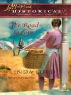 The Road To Love ebook by Linda Ford