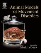 Movement Disorders - Genetics and Models ebook by Mark S. LeDoux