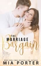The Marriage Bargain ebook by Mia Porter
