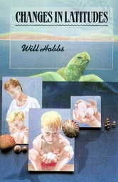 Changes in Latitudes ebook by Will Hobbs