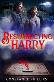 Resurrecting Harry ebook by Constance Phillips