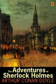 The Adventures of Sherlock Holmes (AD Classic Illustrated) ebook by Sir Arthur Conan Doyle, Sidney Paget