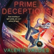 Prime Deceptions - A Novel audiobook by Valerie Valdes