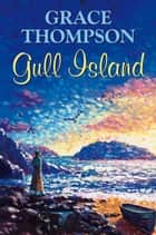 Gull Island ebook by Grace Thompson