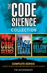The Code of Silence Collection - Complete Series ebook by Tim Shoemaker