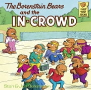 The Berenstain Bears and the In-Crowd ebook by Jan Berenstain,Stan Berenstain