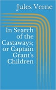 In Search of the Castaways; or Captain Grant's Children