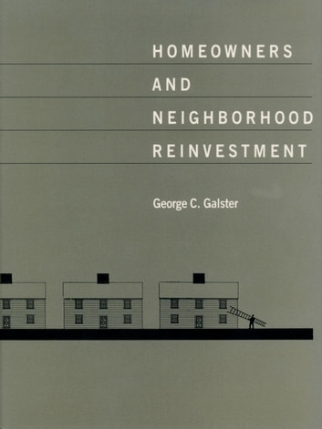 Homeowners and Neighborhood Reinvestment ebook by George C. Galster