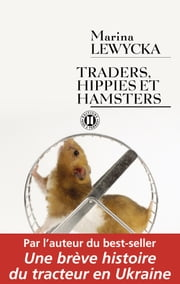 Traders, hippies et hamsters ebook by Marina Lewycka