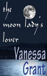 The Moon Lady's Lover ebook by Vanessa Grant