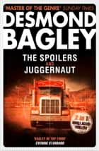 The Spoilers / Juggernaut ebook by Desmond Bagley